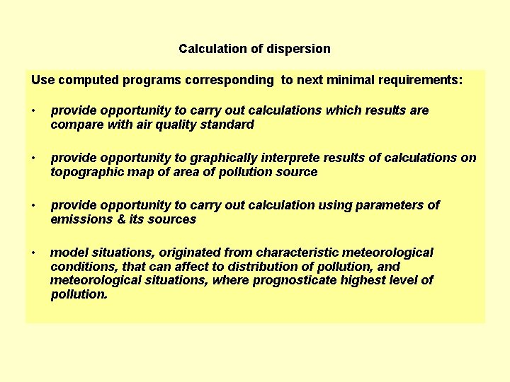 Calculation of dispersion Use computed programs corresponding to next minimal requirements: • provide opportunity