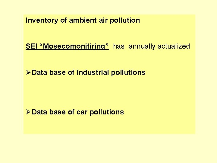 """Inventory of ambient air pollution SEI """"Mosecomonitiring"""" has annually actualized ØData base of industrial"""
