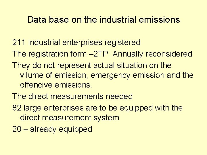 Data base on the industrial emissions 211 industrial enterprises registered The registration form –