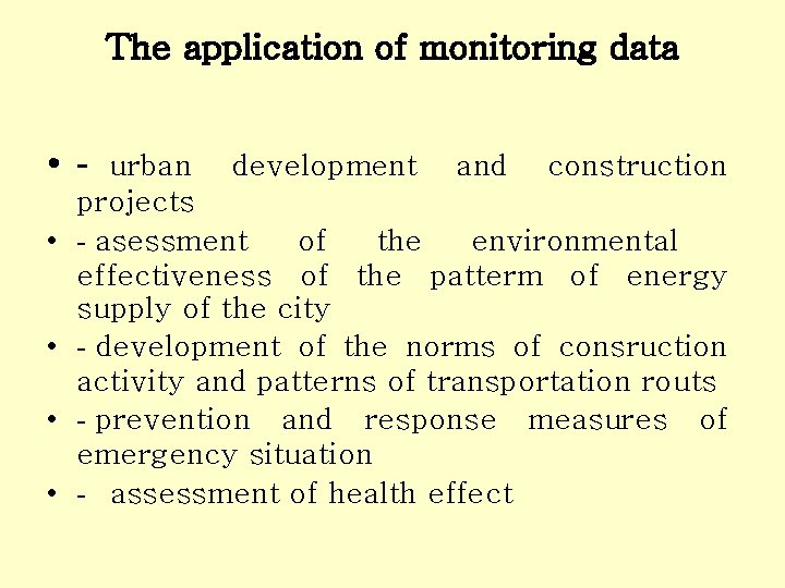 The application of monitoring data • - urban • • development and construction projects
