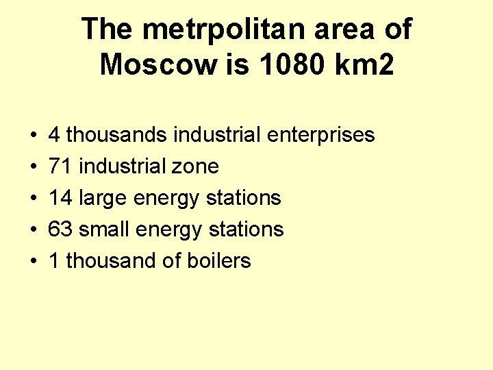 The metrpolitan area of Moscow is 1080 km 2 • • • 4 thousands