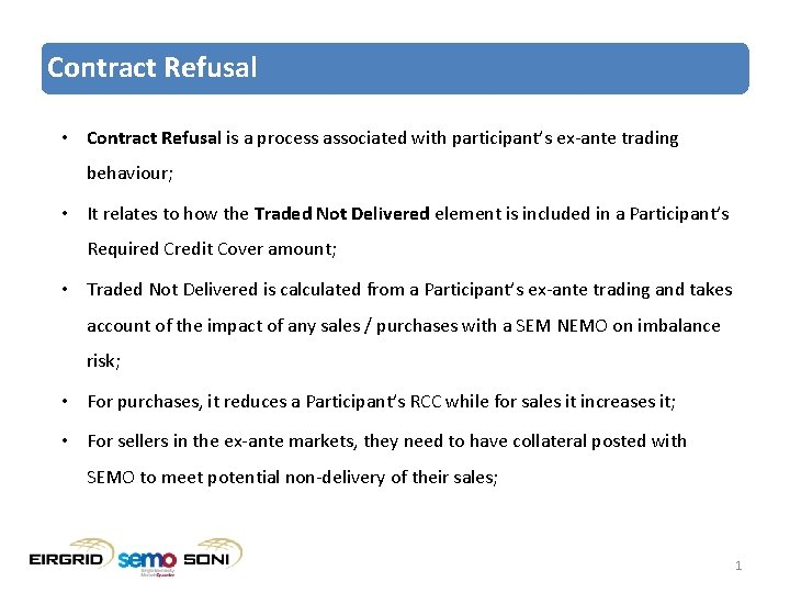 Contract Refusal • Contract Refusal is a process associated with participant's ex-ante trading behaviour;
