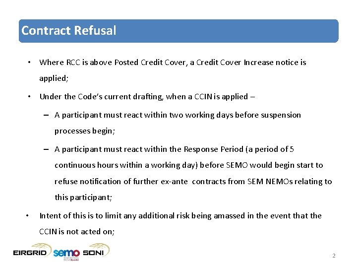 Contract Refusal • Where RCC is above Posted Credit Cover, a Credit Cover Increase