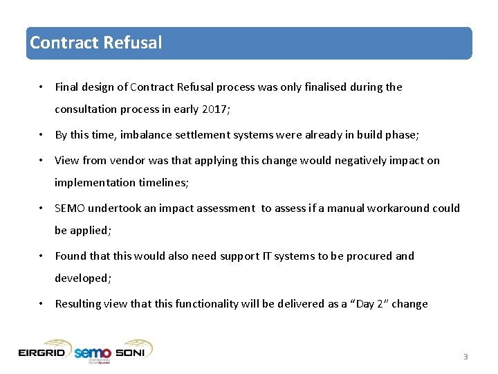 Contract Refusal • Final design of Contract Refusal process was only finalised during the