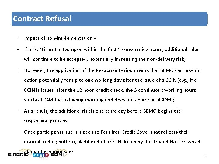 Contract Refusal • Impact of non-implementation – • If a CCIN is not acted