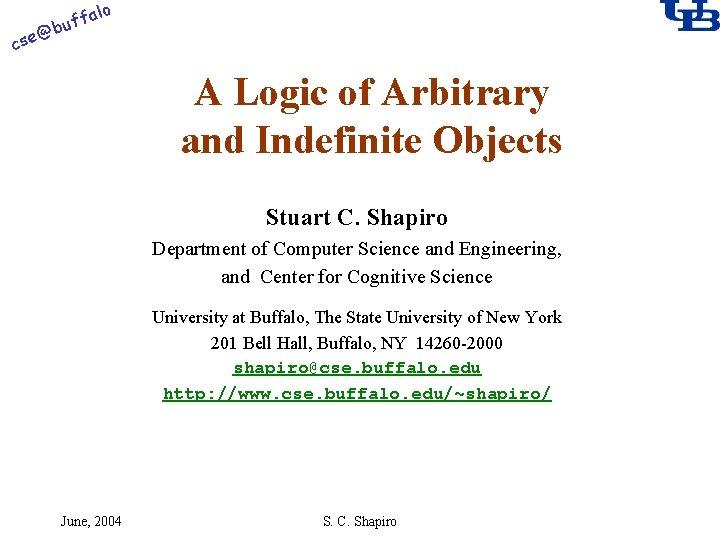 alo @ cse f buf A Logic of Arbitrary and Indefinite Objects Stuart C.