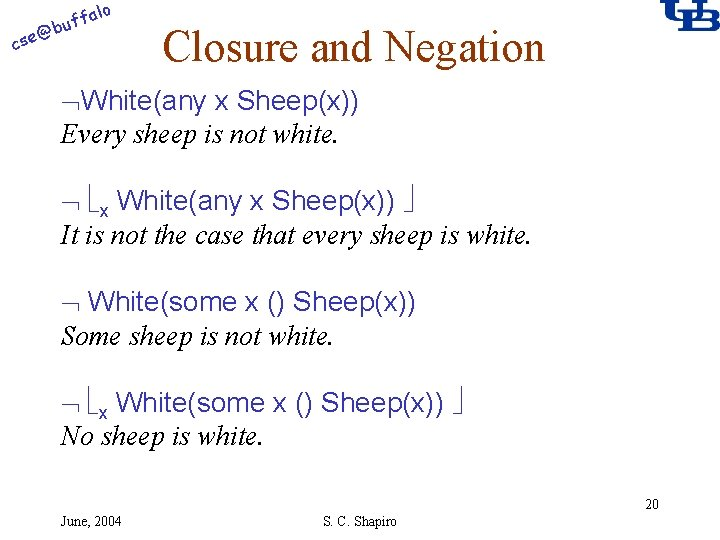 alo @ cse f buf Closure and Negation White(any x Sheep(x)) Every sheep is