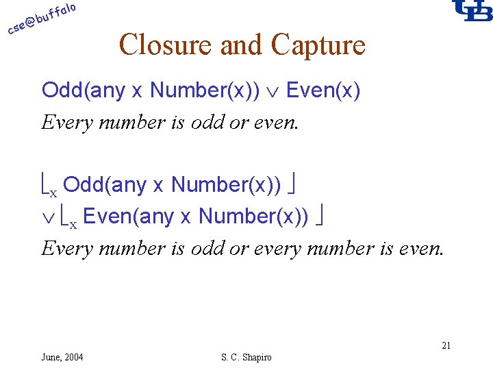 alo @ cse f buf Closure and Capture Odd(any x Number(x)) Even(x) Every number