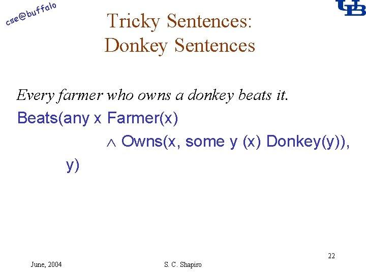 alo f buf @ cse Tricky Sentences: Donkey Sentences Every farmer who owns a