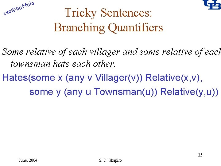 alo f buf @ cse Tricky Sentences: Branching Quantifiers Some relative of each villager