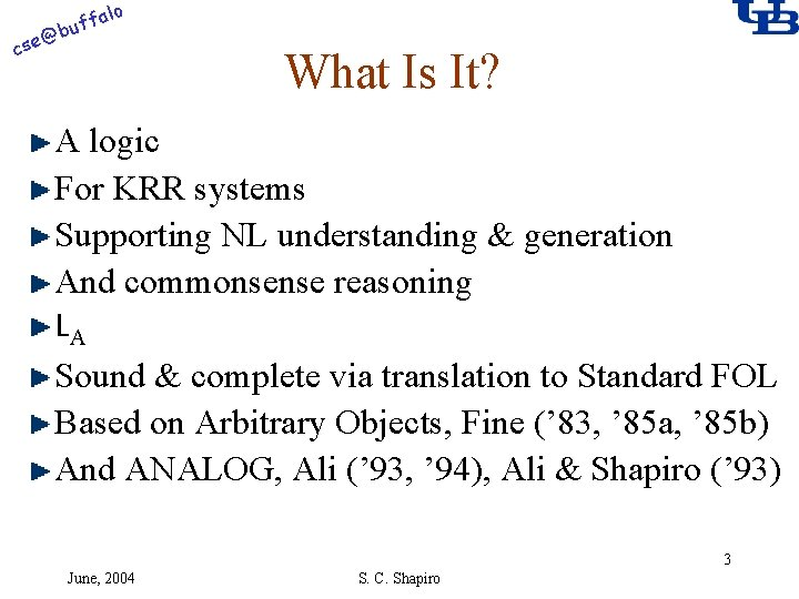 alo f buf @ cse What Is It? A logic For KRR systems Supporting