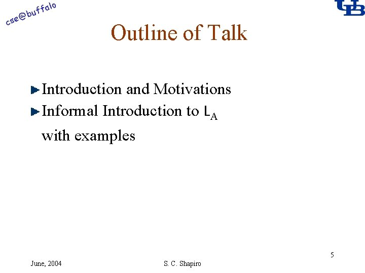 alo @ cse f buf Outline of Talk Introduction and Motivations Informal Introduction to