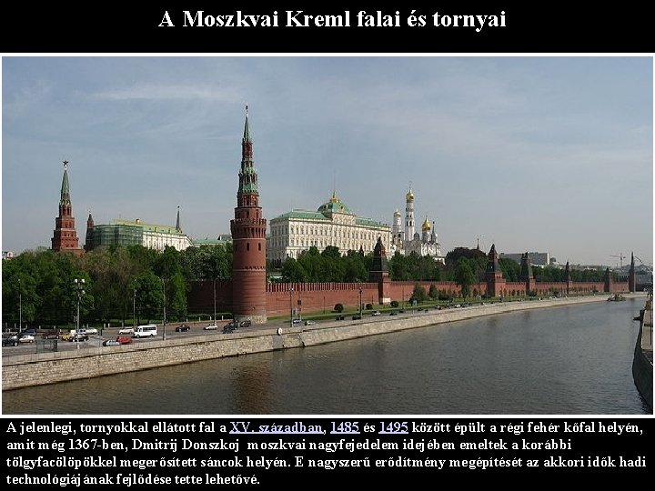 A Moszkvai Kreml falai és tornyai A jelenlegi, tornyokkal ellátott fal a XV. században,