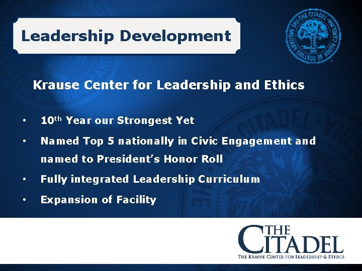 Leadership Development Krause Center for Leadership and Ethics • 10 th Year our Strongest