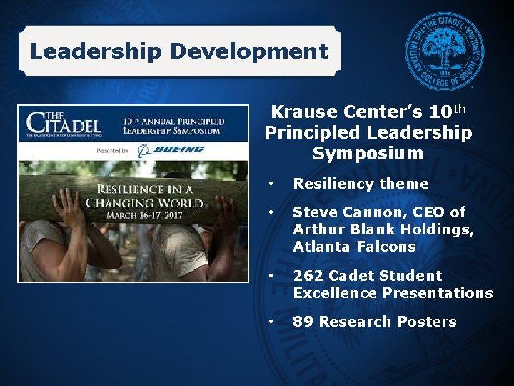 Leadership Development Krause Center's 10 th Principled Leadership Symposium • Resiliency theme • Steve
