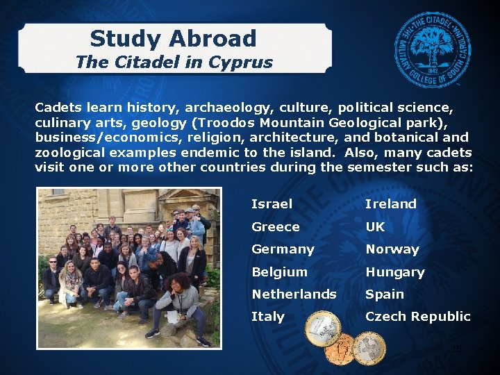 Study Abroad The Citadel in Cyprus Cadets learn history, archaeology, culture, political science, culinary