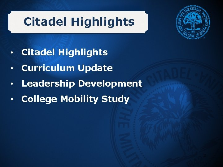 Citadel Highlights • Curriculum Update • Leadership Development • College Mobility Study 2