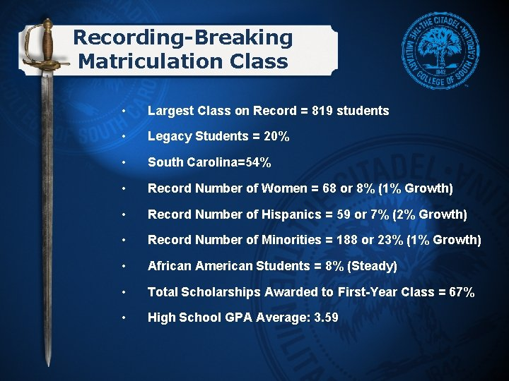 Recording-Breaking Matriculation Class • Largest Class on Record = 819 students • Legacy Students