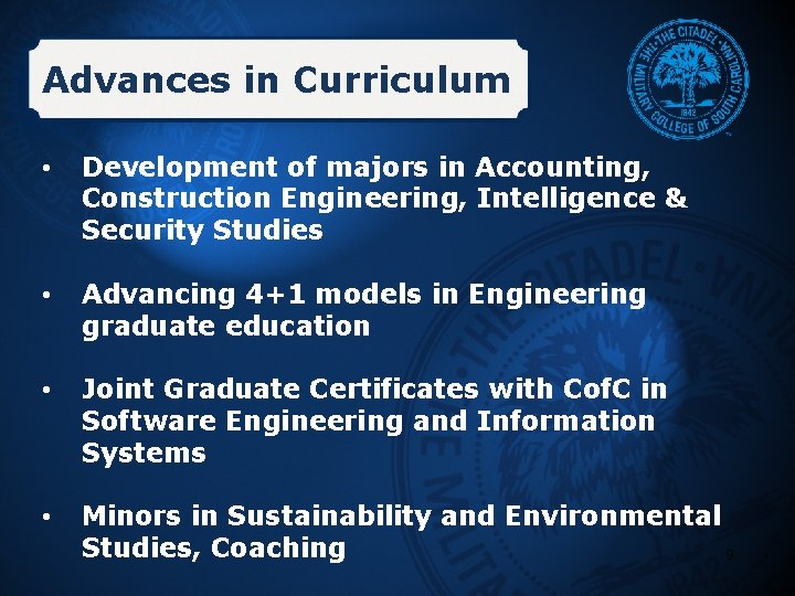 Advances in Curriculum • Development of majors in Accounting, Construction Engineering, Intelligence & Security