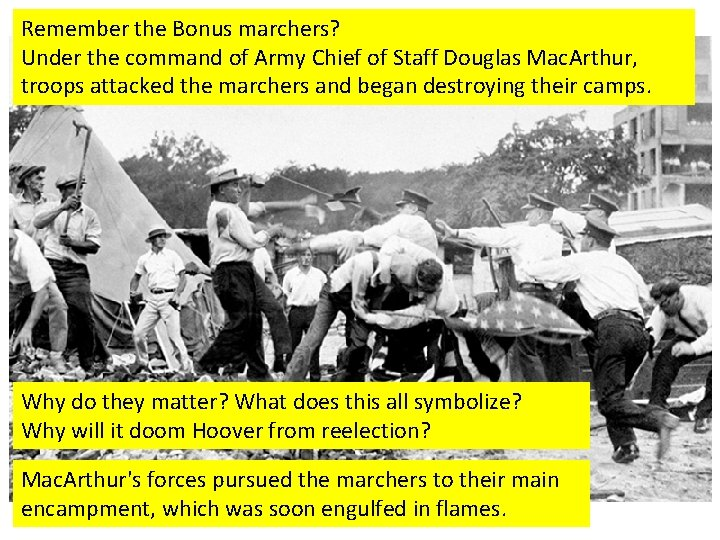 Remember the Bonus marchers? Under the command of Army Chief of Staff Douglas Mac.