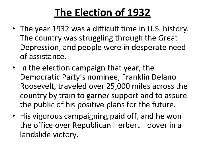 The Election of 1932 • The year 1932 was a difficult time in U.