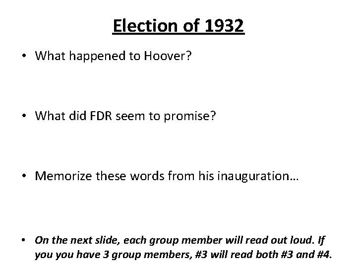 Election of 1932 • What happened to Hoover? • What did FDR seem to