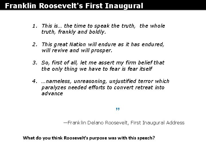 Franklin Roosevelt's First Inaugural Address 1. This is… the time to speak the truth,