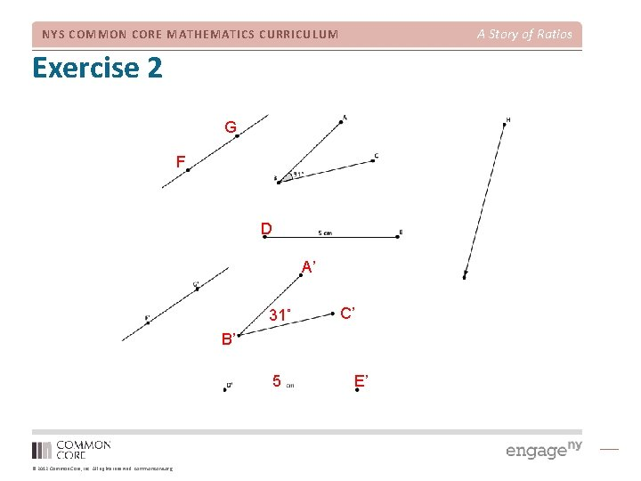 A Story of Ratios NYS COMMON CORE MATHEMATICS CURRICULUM Exercise 2 G F D