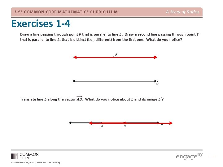 NYS COMMON CORE MATHEMATICS CURRICULUM Exercises 1 -4 © 2012 Common Core, Inc. All