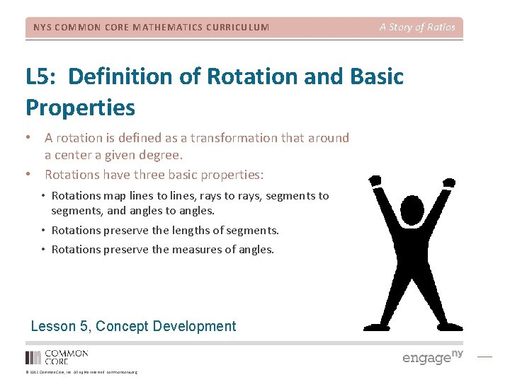 NYS COMMON CORE MATHEMATICS CURRICULUM A Story of Ratios L 5: Definition of Rotation