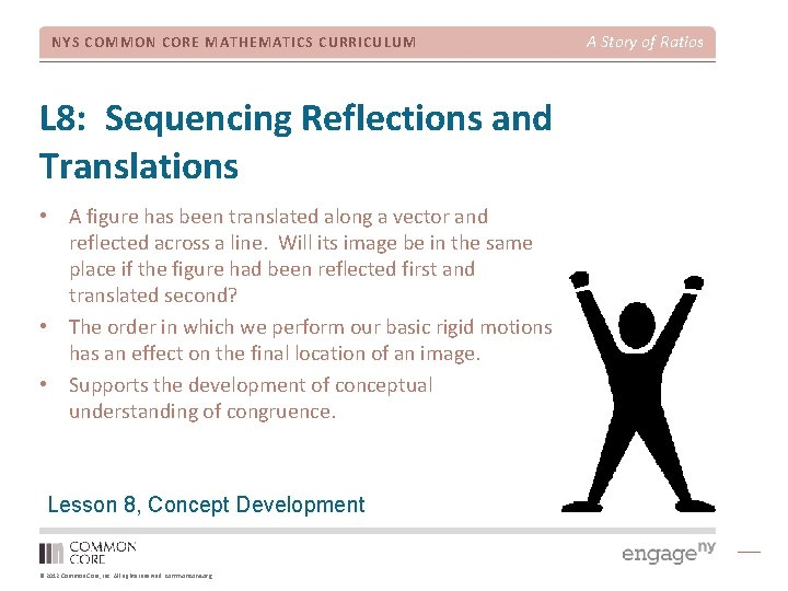 NYS COMMON CORE MATHEMATICS CURRICULUM L 8: Sequencing Reflections and Translations • A figure