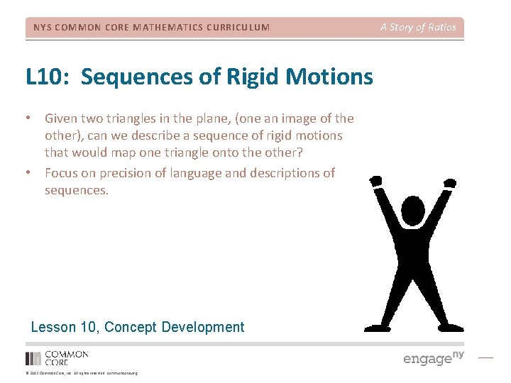 NYS COMMON CORE MATHEMATICS CURRICULUM L 10: Sequences of Rigid Motions • Given two