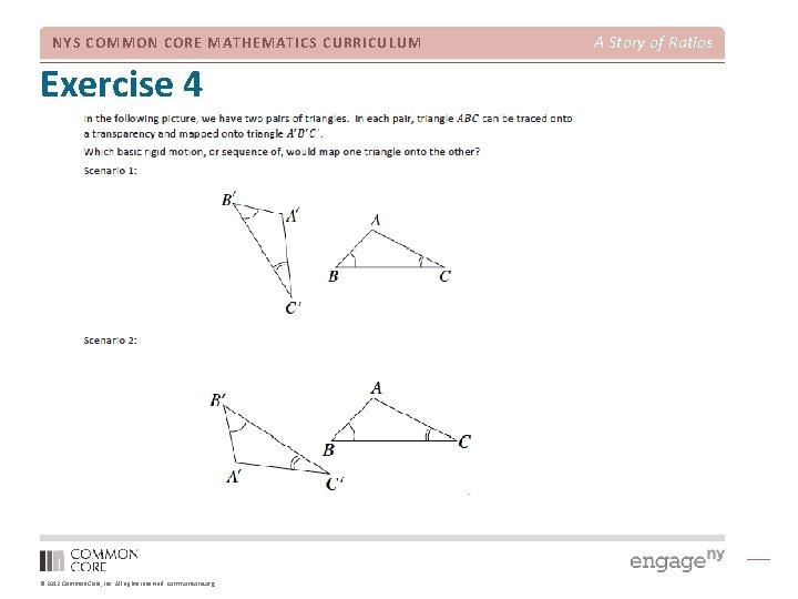 NYS COMMON CORE MATHEMATICS CURRICULUM Exercise 4 © 2012 Common Core, Inc. All rights