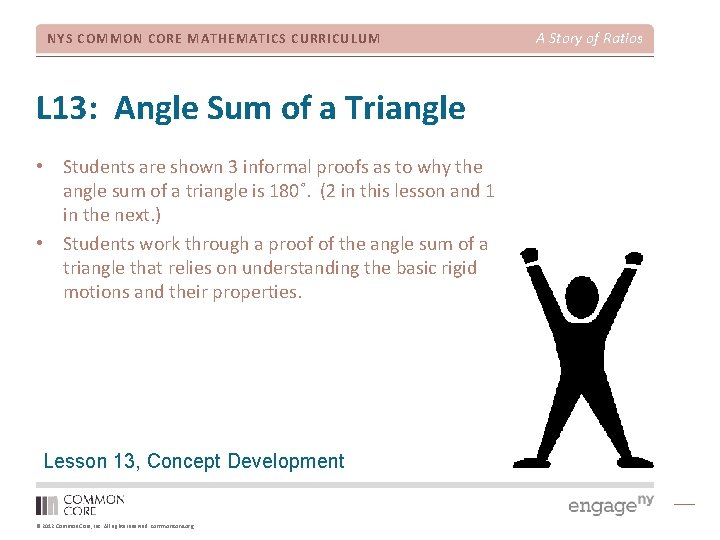 NYS COMMON CORE MATHEMATICS CURRICULUM L 13: Angle Sum of a Triangle • Students