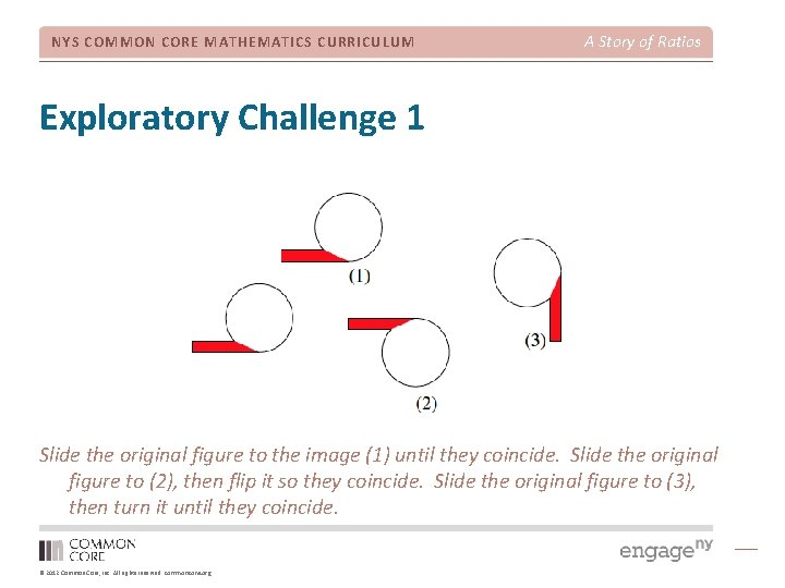 NYS COMMON CORE MATHEMATICS CURRICULUM A Story of Ratios Exploratory Challenge 1 Slide the