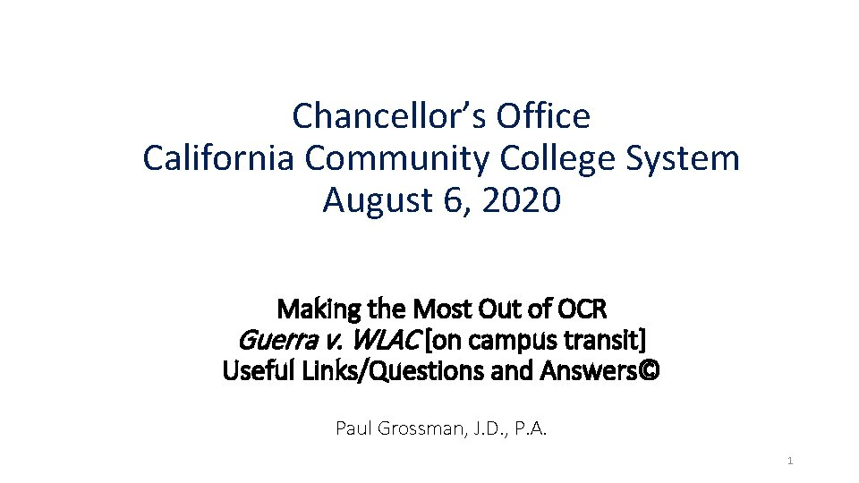 Chancellor's Office California Community College System August 6, 2020 Making the Most Out of