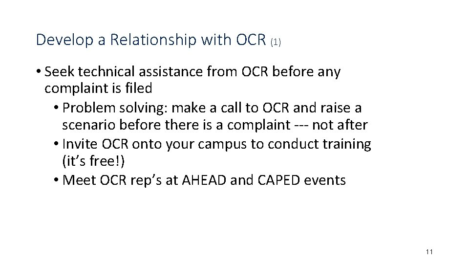 Develop a Relationship with OCR (1) • Seek technical assistance from OCR before any