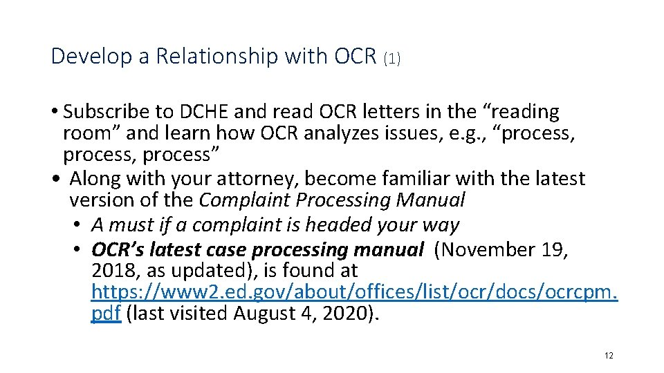 Develop a Relationship with OCR (1) • Subscribe to DCHE and read OCR letters