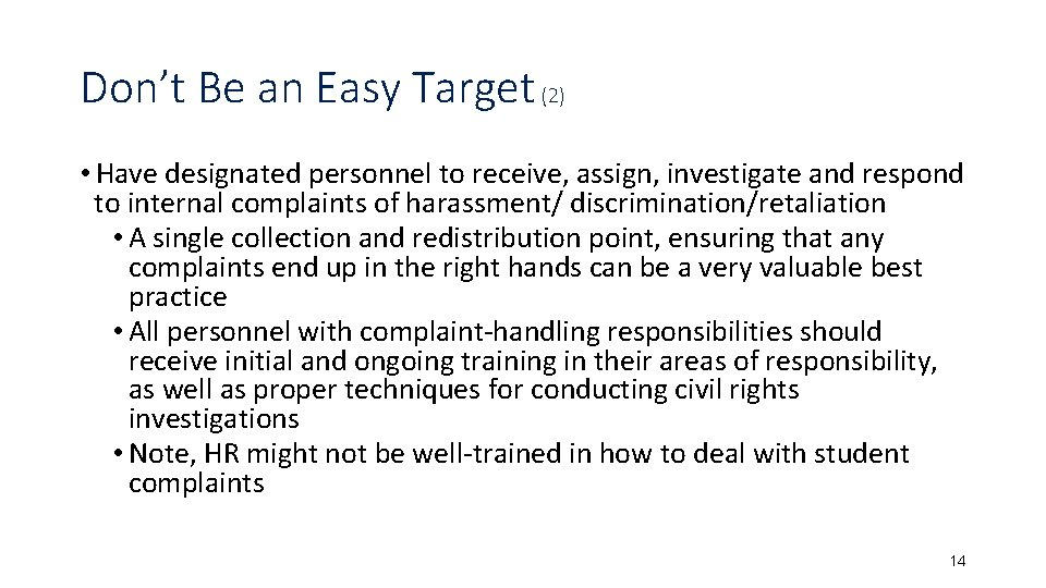 Don't Be an Easy Target (2) • Have designated personnel to receive, assign, investigate