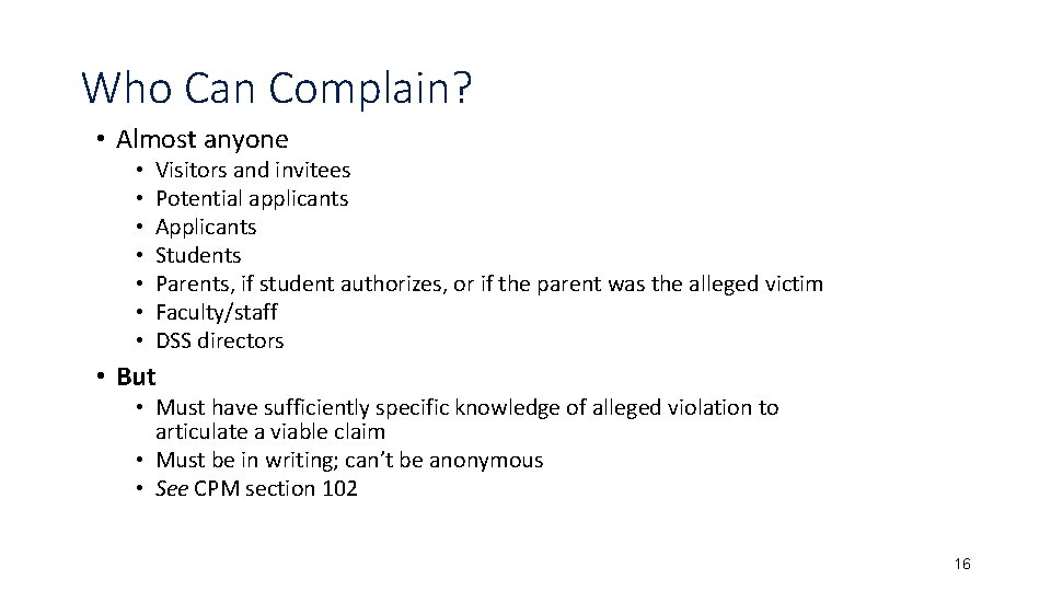 Who Can Complain? • Almost anyone • • Visitors and invitees Potential applicants Applicants