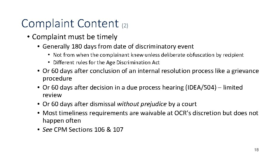 Complaint Content (2) • Complaint must be timely • Generally 180 days from date