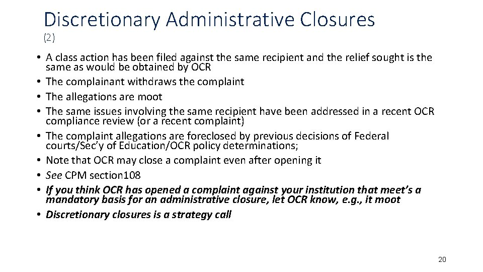 Discretionary Administrative Closures (2) • A class action has been filed against the same