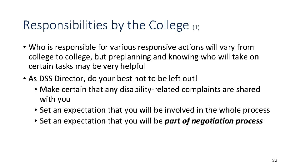 Responsibilities by the College (1) • Who is responsible for various responsive actions will