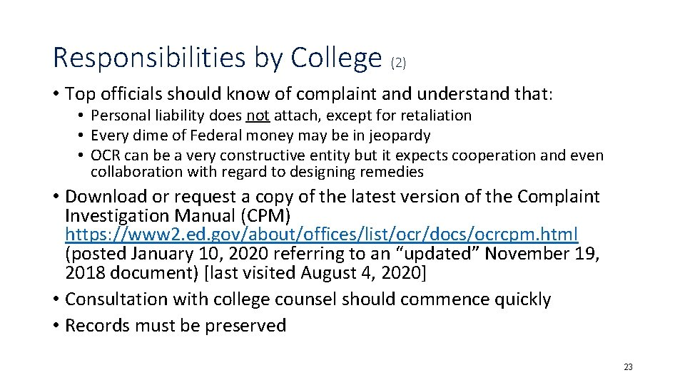 Responsibilities by College (2) • Top officials should know of complaint and understand that: