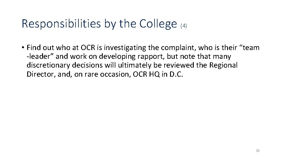 Responsibilities by the College (4) • Find out who at OCR is investigating the