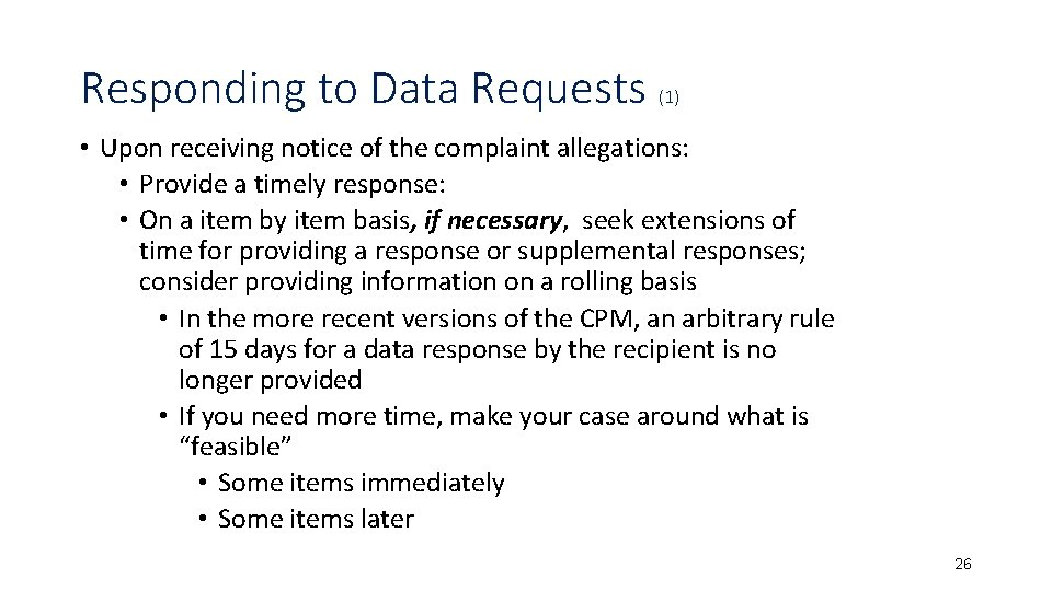 Responding to Data Requests (1) • Upon receiving notice of the complaint allegations: •