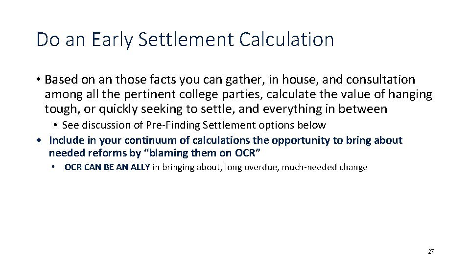 Do an Early Settlement Calculation • Based on an those facts you can gather,