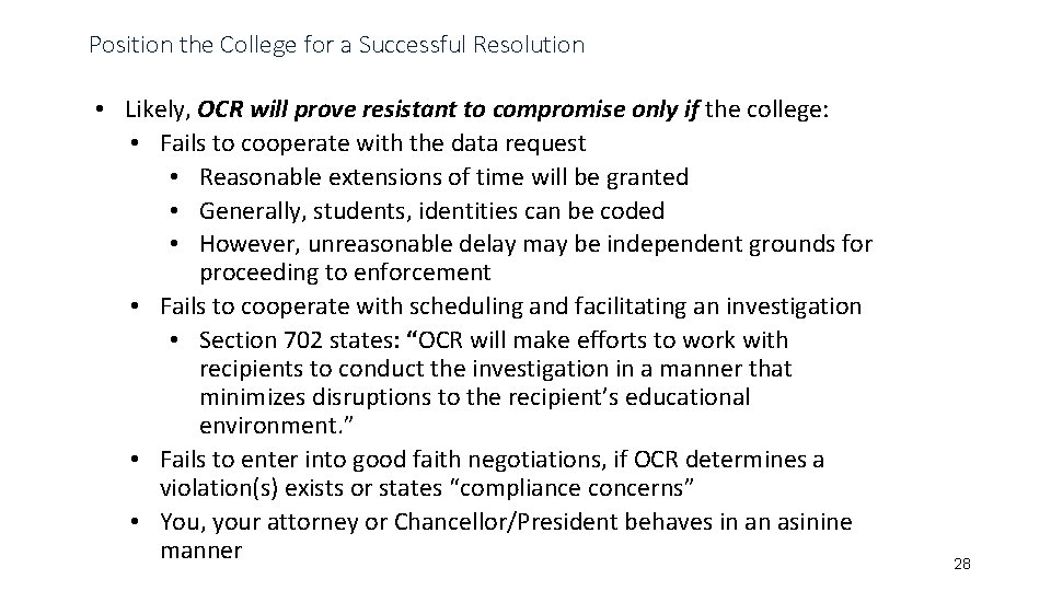 Position the College for a Successful Resolution • Likely, OCR will prove resistant to