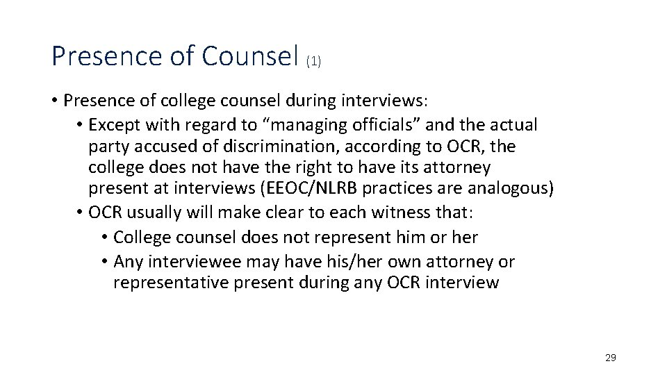 Presence of Counsel (1) • Presence of college counsel during interviews: • Except with