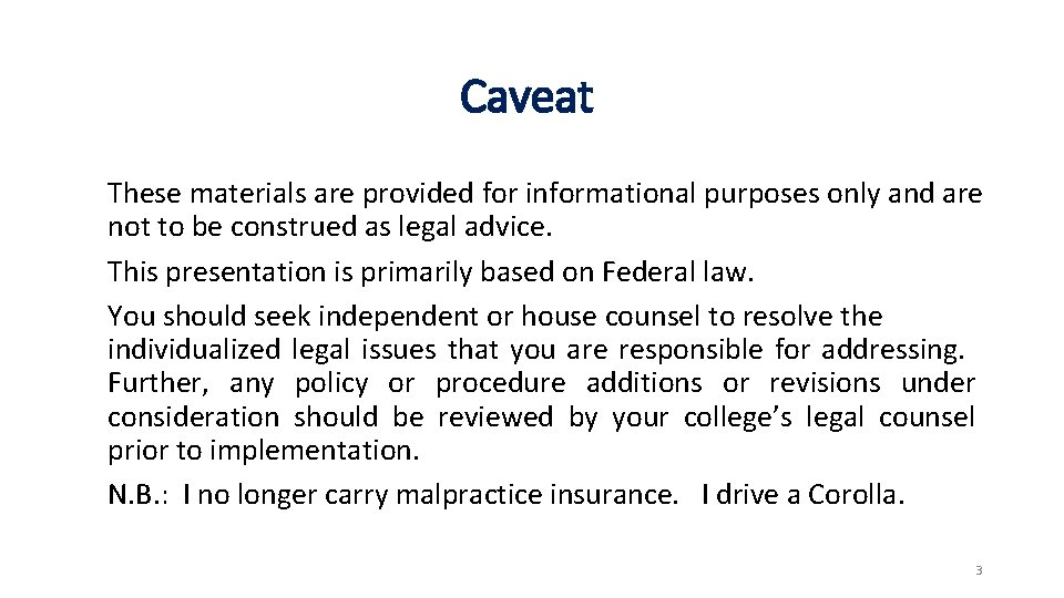 Caveat These materials are provided for informational purposes only and are not to be